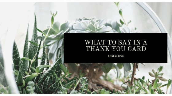 what to say in a thank you card note